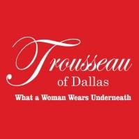 Trousseau of Dallas Lingerie
