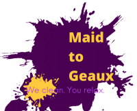 MAID TO GEAUX