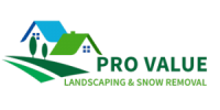 Pro Value Landscaping & Snow Removal