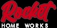 Rocket Home Works