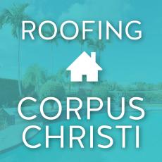 Roofing Corpus Christi