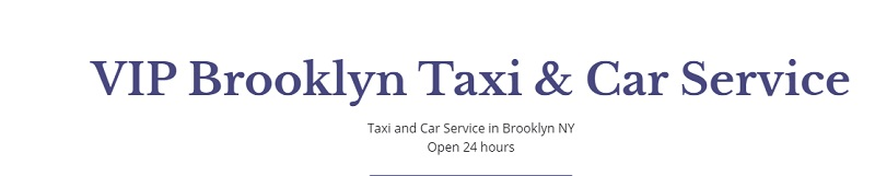 VIP Brooklyn Taxi & Car Service