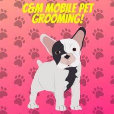 C&M Mobile Pet Grooming